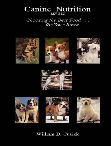 Canine nutrition revised choosing the best food for your breed
